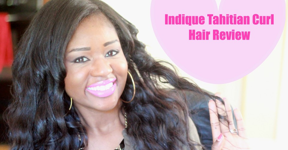 Indique Tahitian Curl Hair Review