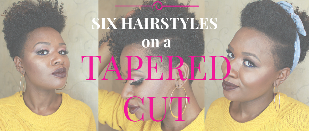 SIX Hairstyles on a Tapered Cut| Natural Hair